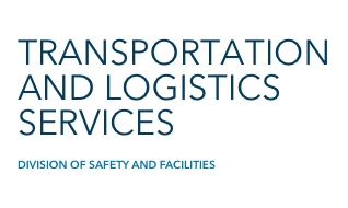 Transportation and Logistics Services part of Division of Safety and Facilities